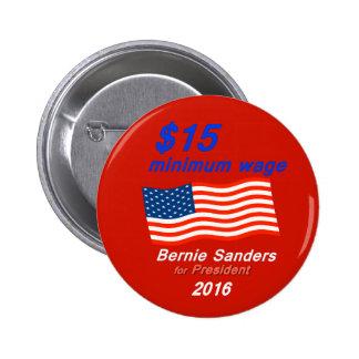 Bernie Sanders Supports $15 Minimum Wage Button