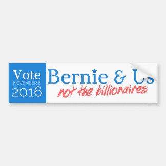 Bernie & Us, not the billionaires! Car Bumper Sticker