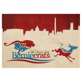 Berniecrats - DNC on the run! (Wood) Wood Poster