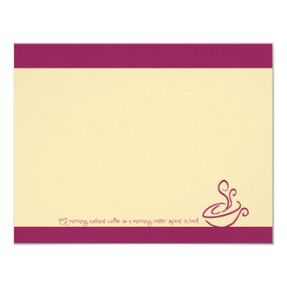 "Berry Pink Morning Without Coffee Cup Note Cards 4.25"" X 5.5"" Invitation Card"