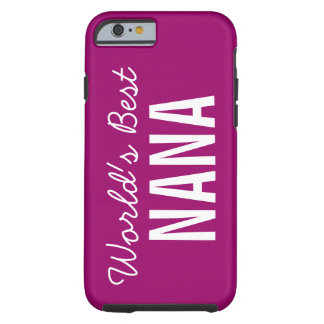 Berry World's Best Nana Custom iPhone 6 Tough iPhone 6 Case
