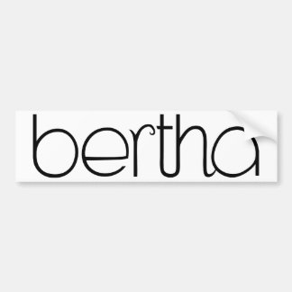Bertha black Bumper Sticker