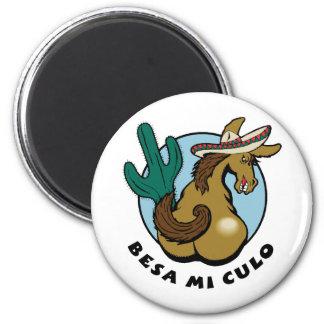 Besa Mi Culo 2 Inch Round Magnet