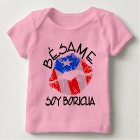 Besame Soy Boricua Kiss Me I'm Puerto Rican Baby T-Shirt