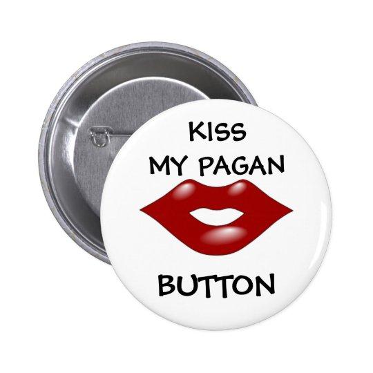 Bese mi botón pagano pin redondo de 2 pulgadas