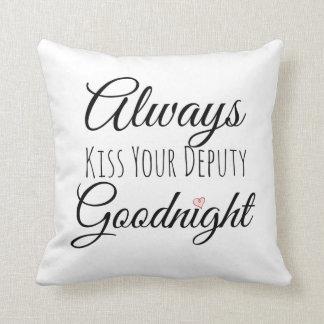 Bese siempre a su diputado Goodnight Cojín