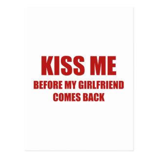Béseme antes de que se vuelva mi novia postales