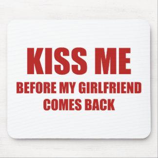 Béseme antes de que se vuelva mi novia tapetes de raton