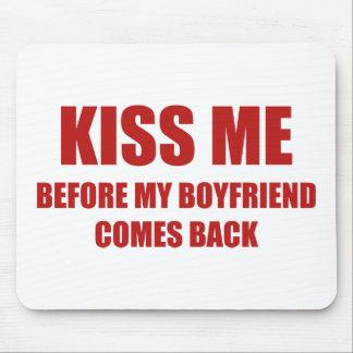 Béseme antes de que se vuelva mi novio tapete de ratón