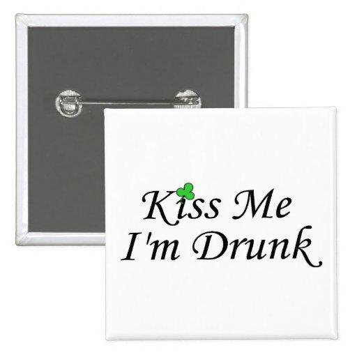 Béseme Im día borracho del St Patricks Pins