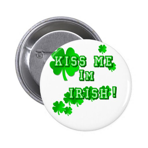 Béseme Im los regalos irlandeses del día 2009 del Pin Redondo De 2 Pulgadas