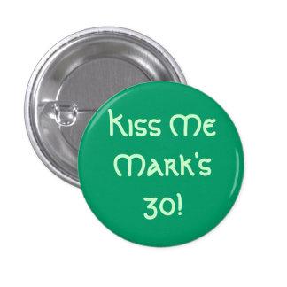 ¡Béseme la marca 30! Pin Redondo De 1 Pulgada