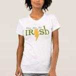 Béseme las mujeres irlandesas del rayo camisetas