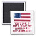 ¡Béseme que acabo de conseguir mi ciudadanía ameri Imán Para Frigorifico