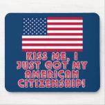 ¡Béseme que acabo de conseguir mi ciudadanía ameri Alfombrilla De Ratones