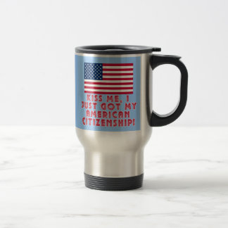 ¡Béseme que acabo de conseguir mi ciudadanía ameri Taza De Café