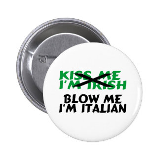 Béseme que el irlandés Im me sopla el italiano Im Pin Redondo 5 Cm
