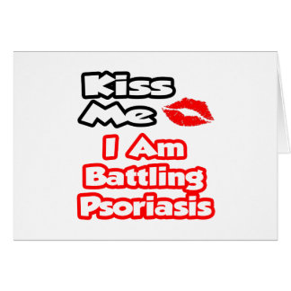 Béseme… que estoy luchando psoriasis tarjetón
