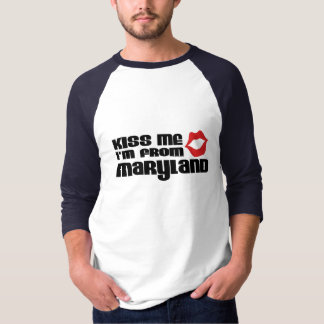 Béseme que soy de Maryland Playera