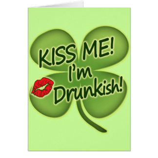 Béseme que soy Drunkish Tarjeta De Felicitación