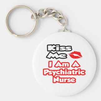Béseme… que soy enfermera psiquiátrica llavero redondo tipo pin