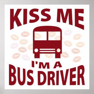 Béseme que soy un conductor del autobús póster