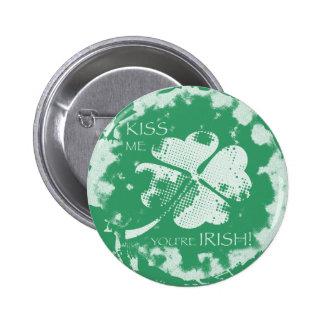 ¡Béseme que usted es irlandés! Pins