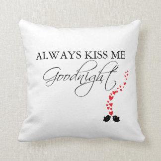 Béseme siempre buenas noches Almohada