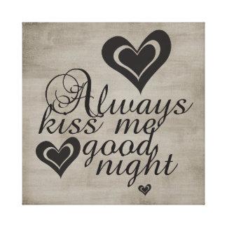 Béseme siempre buenas noches impresiones en lienzo estiradas