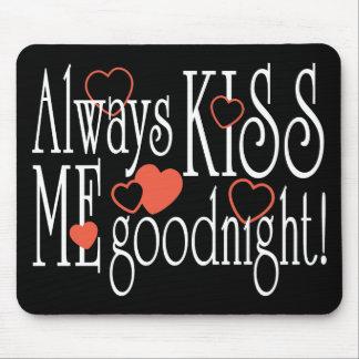 Béseme siempre buenas noches alfombrilla de ratones