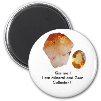 ¡Béseme! Soy mineral y GemCollector Imán Redondo 5 Cm