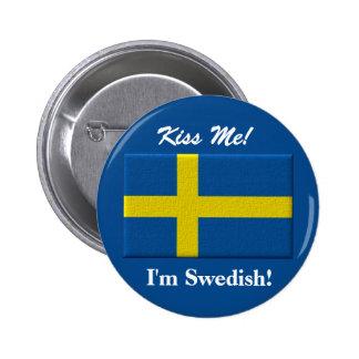 "¡""Béseme - soy sueco! "" Pin"