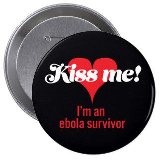 ¡Béseme! Soy un superviviente del ebola Pins