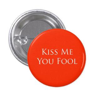 Béseme, usted engañan el botón pin redondo de 1 pulgada