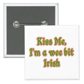 Béseme, yo son un irlandés pequenito del pedazo, pins