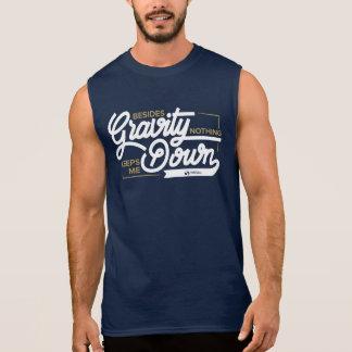 Besides GRAVITY, nothing keeps me down. Sleeveless Shirt