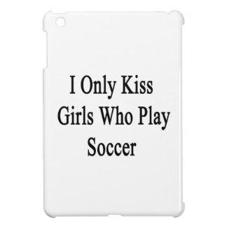 Beso solamente a los chicas que juegan a fútbol