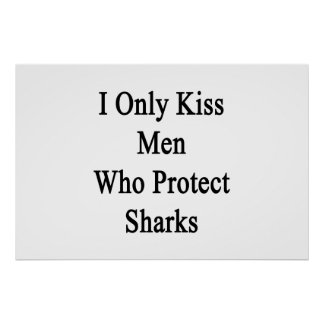 Beso solamente a los hombres que protegen póster