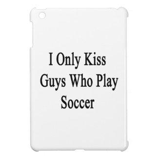 Beso solamente a los individuos que juegan a