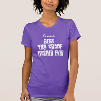Best 2nd Grade Teacher Ever or Any Sentiment V23 T-Shirt