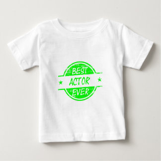 Best Actor Ever Green.png Baby T-Shirt