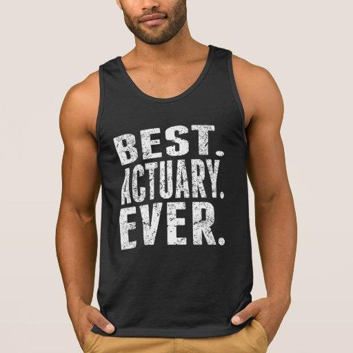 Best Actuary Ever Tanktops Tank Tops, Tanktops Shirts