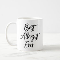 Best Allergist Ever Coffee Mug