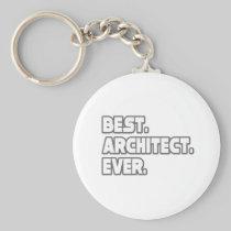 Best Architect Ever Basic Round Button Keychain