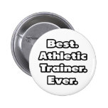 Best. Athletic Trainer. Ever. Pinback Buttons