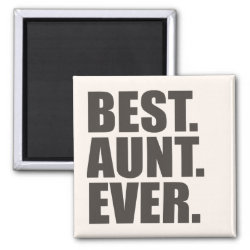 Square Magnet with Best. Aunt. Ever. design