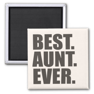 Best. Aunt. Ever. 2 Inch Square Magnet