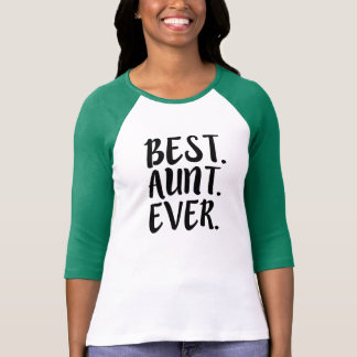 Best Aunt Ever funny auntie shirt