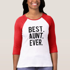 Best Aunt Ever Funny Raglan Shirt at Zazzle