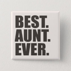 Best. Aunt. Ever. Square Button